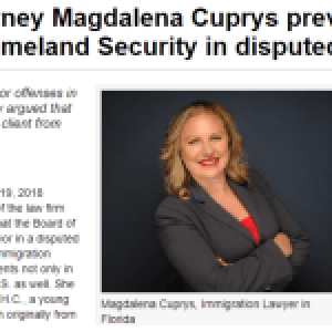 Florida Immigration Attorney Magdalena Cuprys Prevails Against U.S. Department Of Homeland Security In Disputed Asylum Claim, Successfully Wins Asylum For Her Client Against Such Opposition